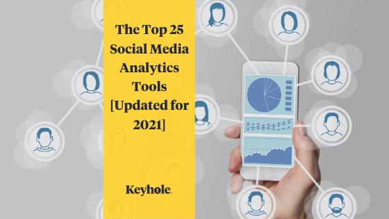 Top 25 Social Media Analytics Tools